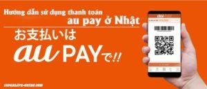 hướng dẫn sử dụng au pay