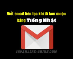 viết email bằng tiếng nhật khi đi làm muộn