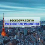 điều gì sẽ xảy ra nếu phong tỏa tokyo