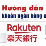 mở tài khoản ngân hàng online rakuten