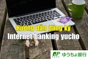 đăng ký internet banking yucho