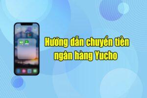 cách chuyển tiền yucho banking